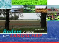 Bodem onder het landschap - A Dutch book which guides you through the Dutch landscape - Hardcover